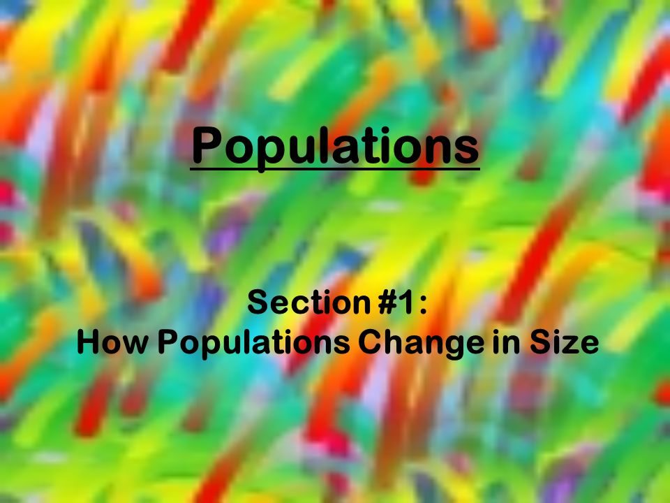 Section #1: How Populations Change in Size