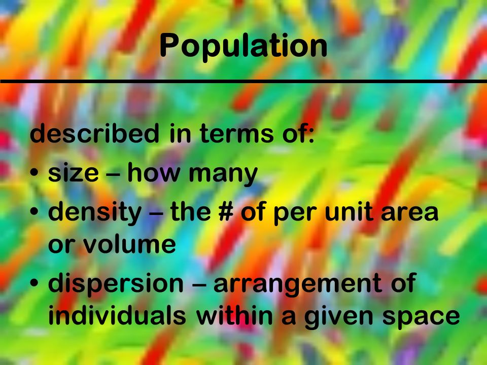 Population described in terms of: size – how many