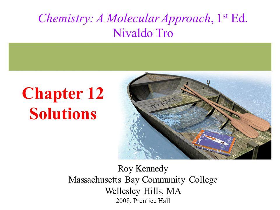 Chemistry: A Molecular Approach, 1st Ed. Nivaldo Tro