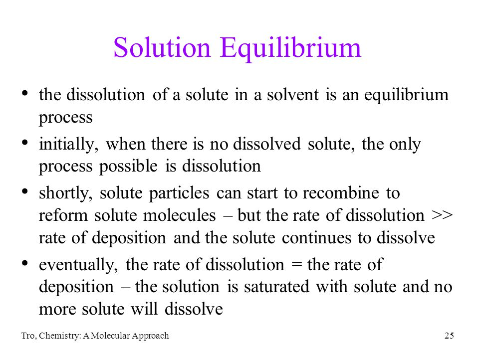 Solution Equilibrium the dissolution of a solute in a solvent is an equilibrium process.