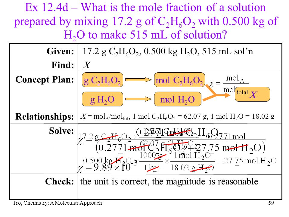 Ex 12.4d – What is the mole fraction of a solution prepared by mixing 17.2 g of C2H6O2 with 0.500 kg of H2O to make 515 mL of solution
