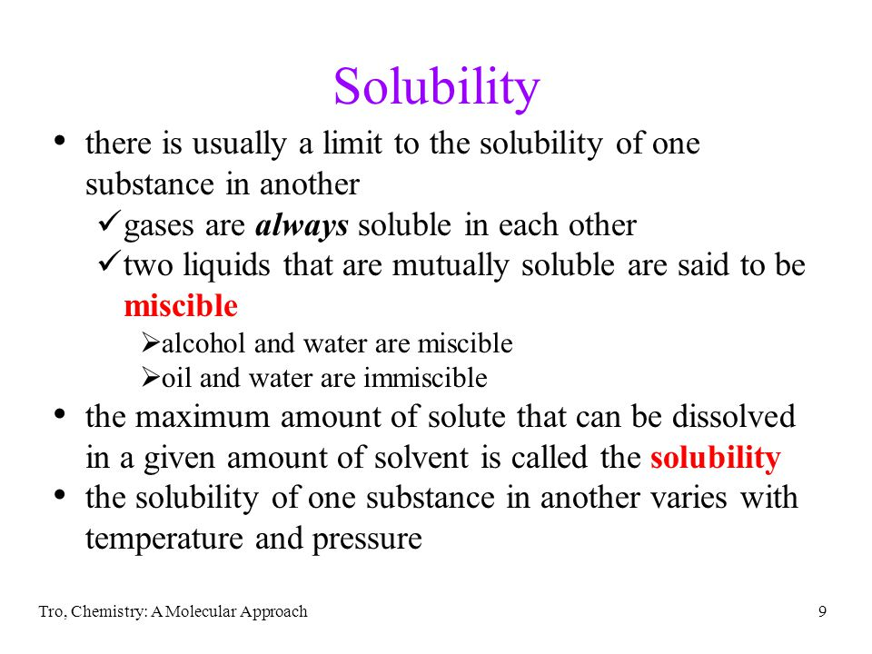 Solubility there is usually a limit to the solubility of one substance in another. gases are always soluble in each other.