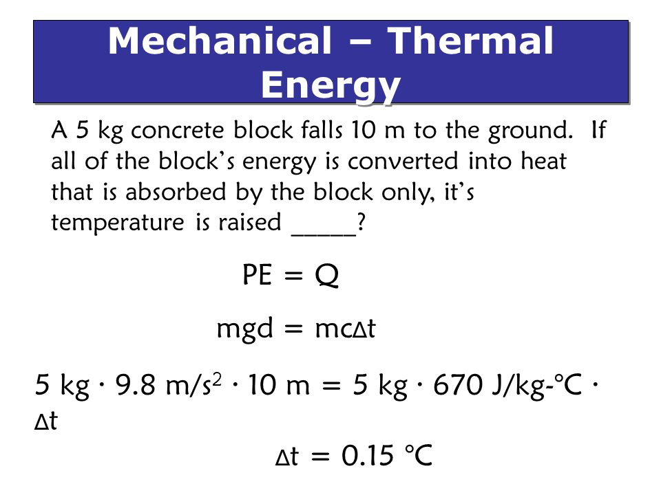 Mechanical – Thermal Energy