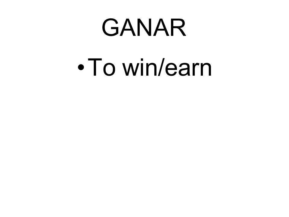 GANAR To win/earn