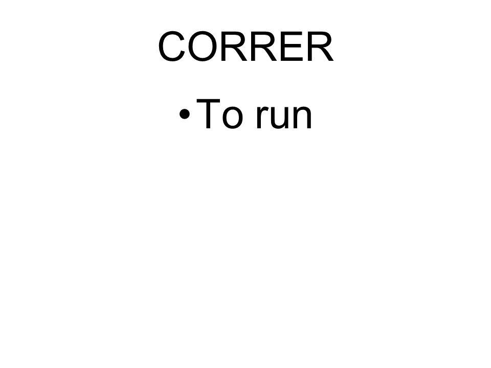 CORRER To run