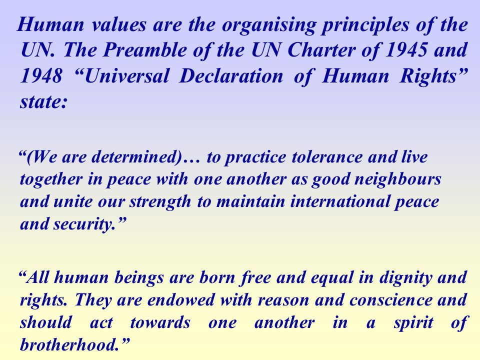 Human values are the organising principles of the UN