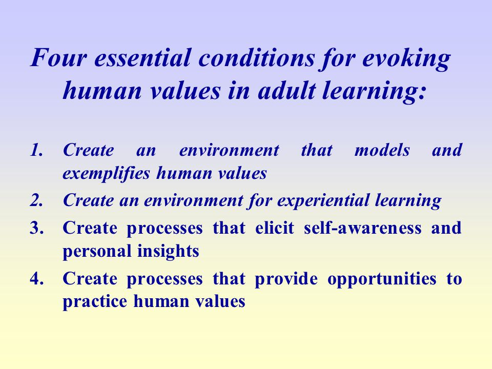 Four essential conditions for evoking human values in adult learning: