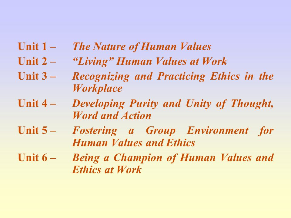 Unit 1 – The Nature of Human Values