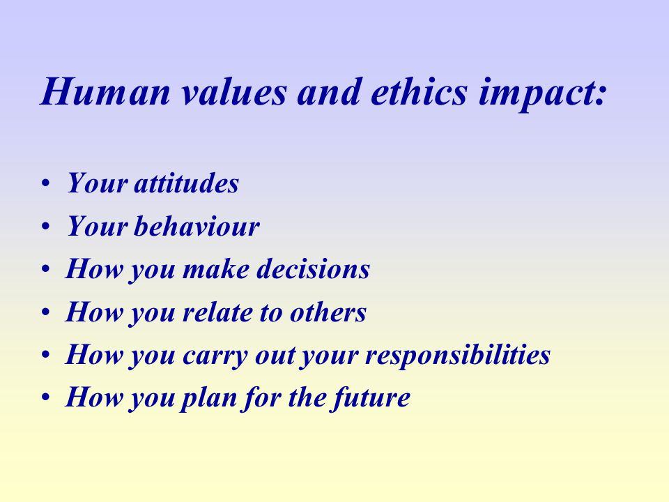 Human values and ethics impact: