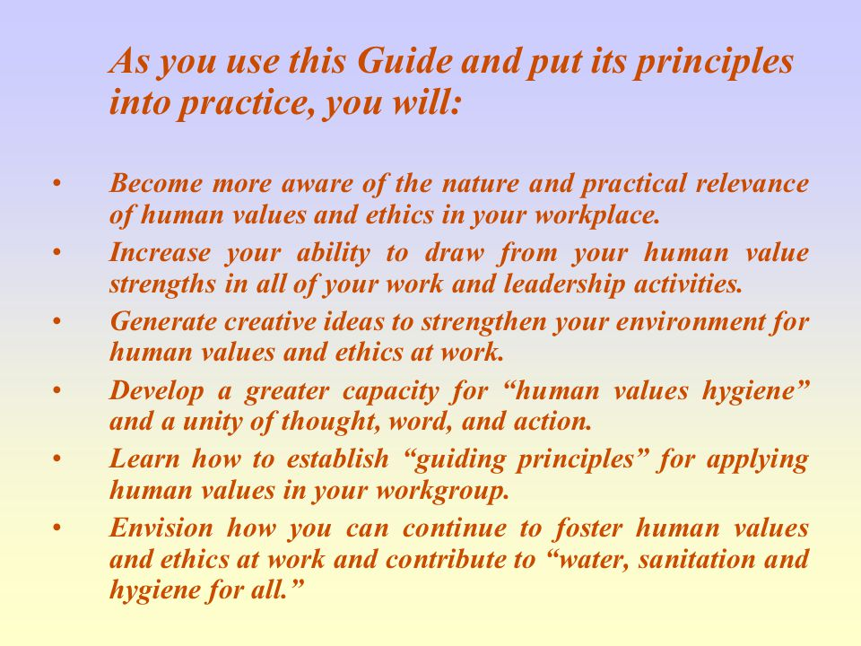 As you use this Guide and put its principles into practice, you will: