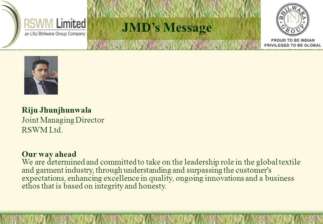JMD's Message Riju Jhunjhunwala Joint Managing Director RSWM Ltd.