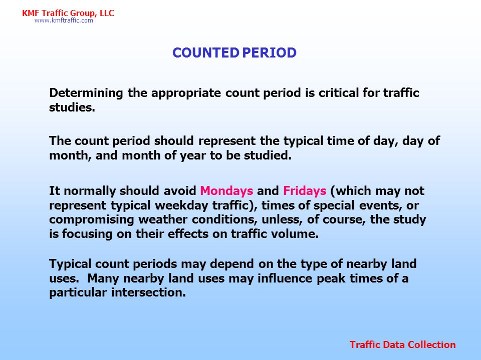 COUNTED PERIOD Determining the appropriate count period is critical for traffic studies.