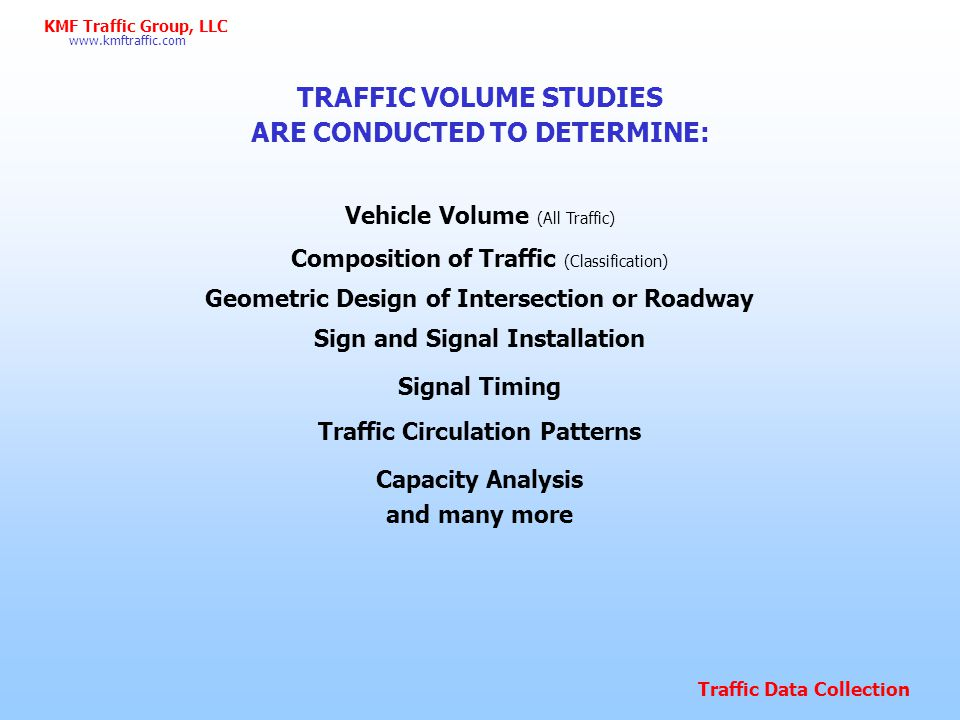 TRAFFIC VOLUME STUDIES ARE CONDUCTED TO DETERMINE: