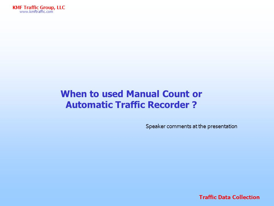 When to used Manual Count or Automatic Traffic Recorder