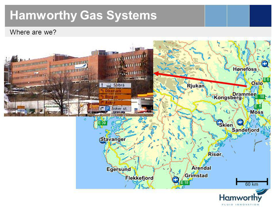 Hamworthy Gas Systems Where are we