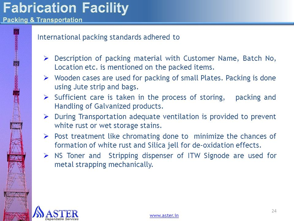 Fabrication Facility International packing standards adhered to
