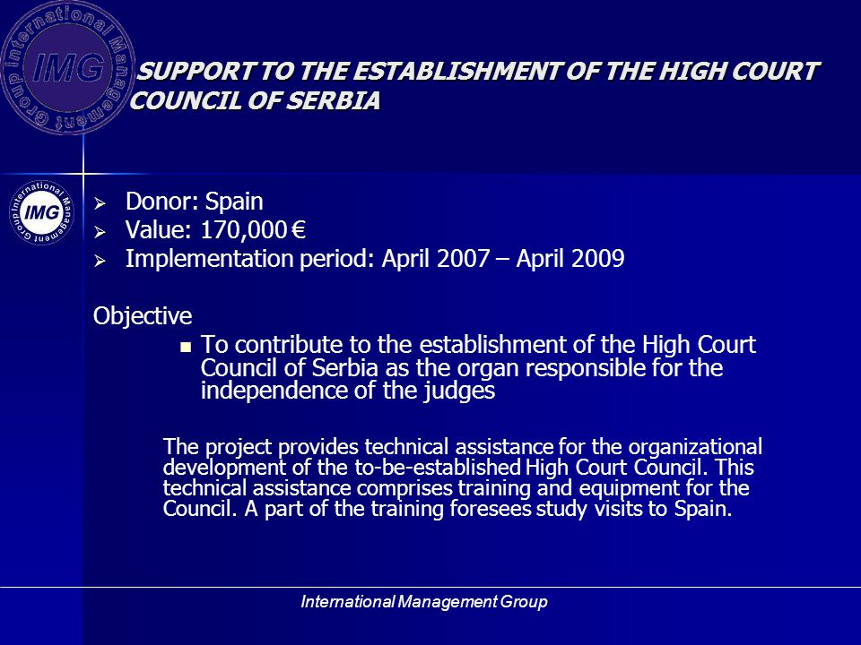 SUPPORT TO THE ESTABLISHMENT OF THE HIGH COURT COUNCIL OF SERBIA
