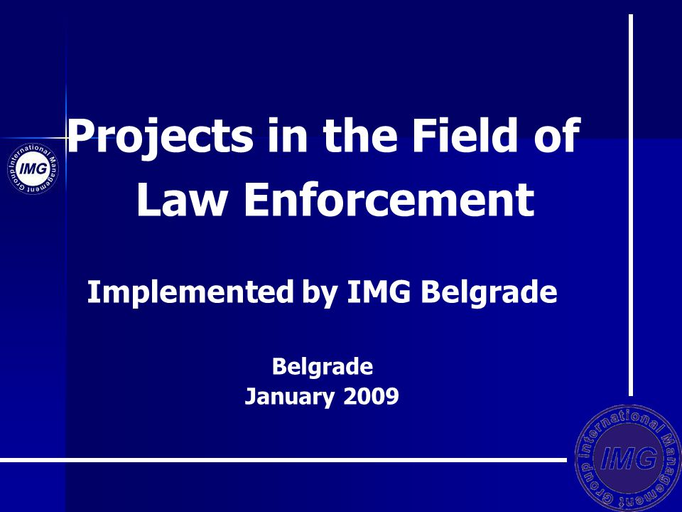 Projects in the Field of Law Enforcement Implemented by IMG Belgrade