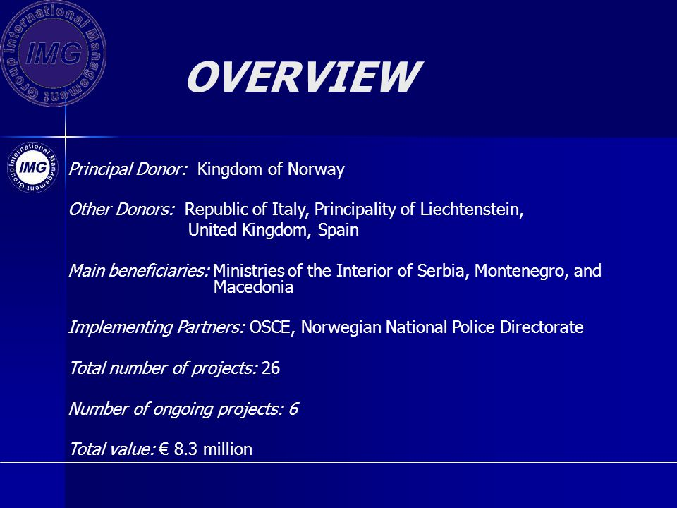OVERVIEW Principal Donor: Kingdom of Norway