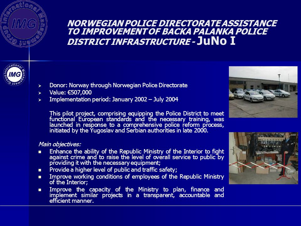 NORWEGIAN POLICE DIRECTORATE ASSISTANCE TO IMPROVEMENT OF BACKA PALANKA POLICE DISTRICT INFRASTRUCTURE - JuNo I