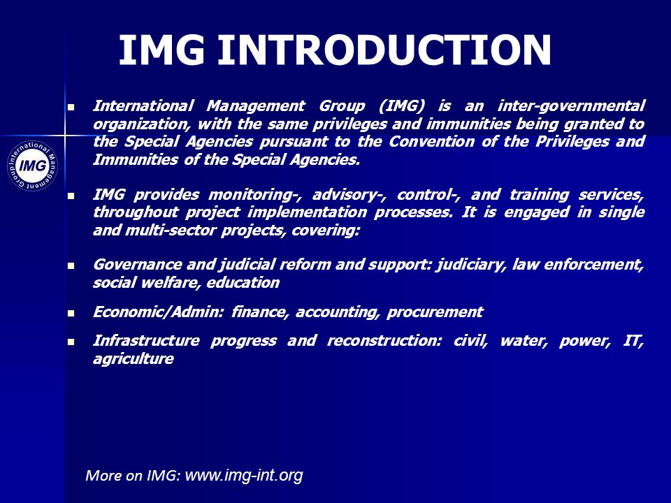 IMG INTRODUCTION More on IMG: www.img-int.org