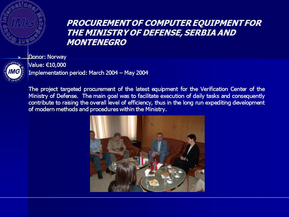 PROCUREMENT OF COMPUTER EQUIPMENT FOR THE MINISTRY OF DEFENSE, SERBIA AND MONTENEGRO