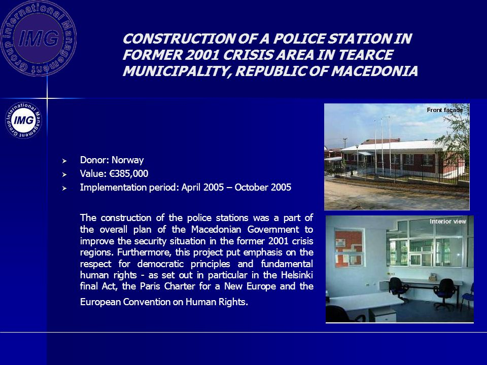 CONSTRUCTION OF A POLICE STATION IN FORMER 2001 CRISIS AREA IN TEARCE MUNICIPALITY, REPUBLIC OF MACEDONIA