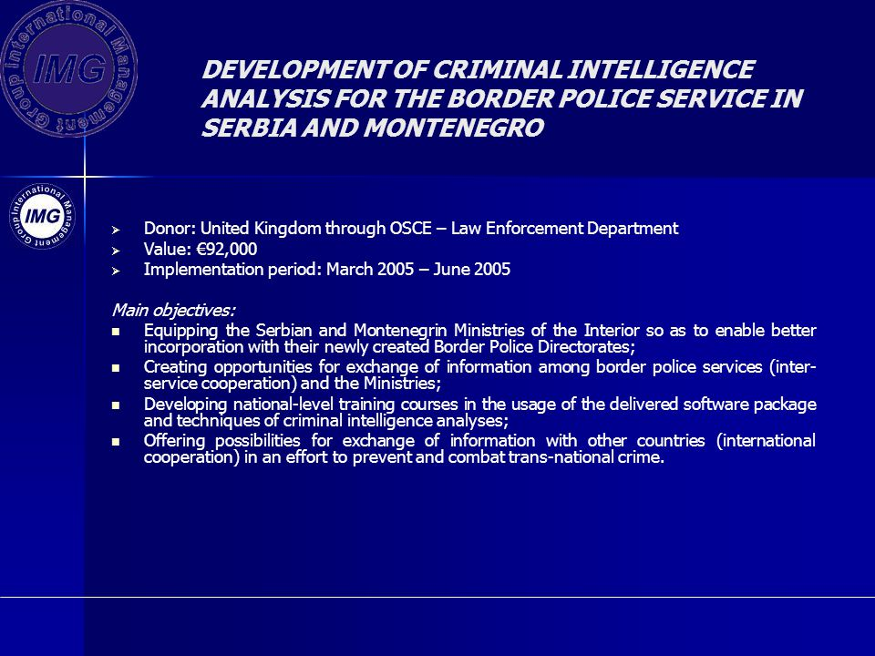 DEVELOPMENT OF CRIMINAL INTELLIGENCE ANALYSIS FOR THE BORDER POLICE SERVICE IN SERBIA AND MONTENEGRO