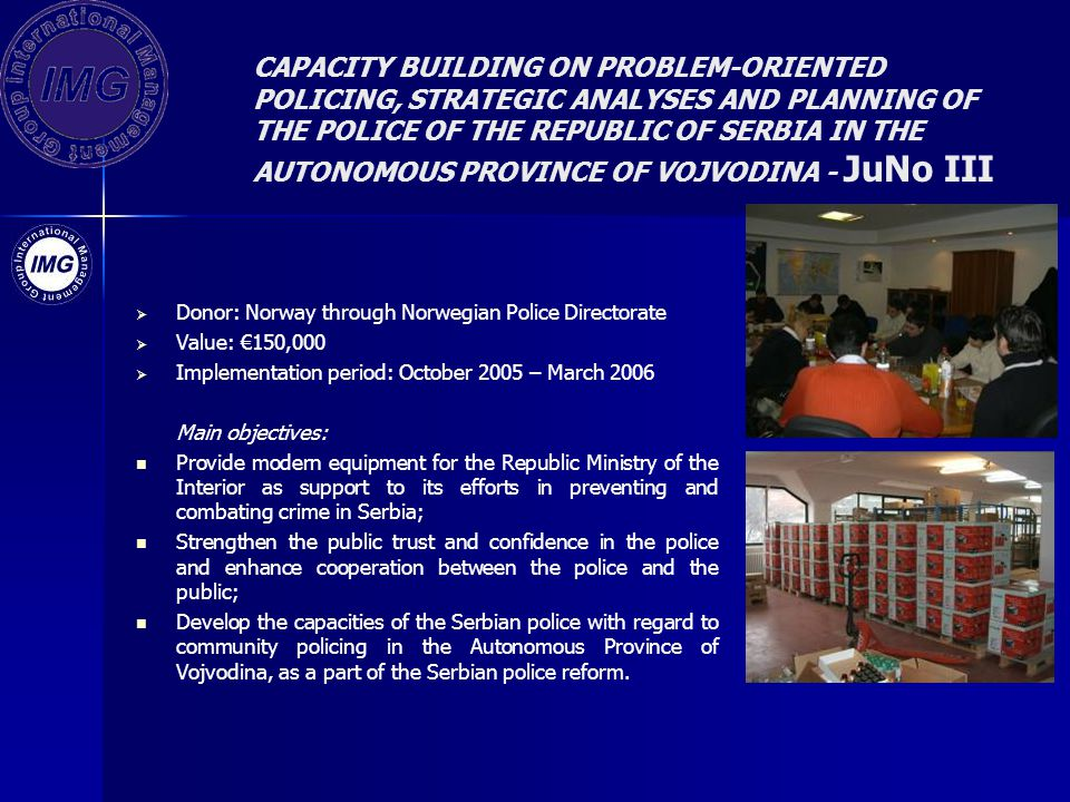 CAPACITY BUILDING ON PROBLEM-ORIENTED POLICING, STRATEGIC ANALYSES AND PLANNING OF THE POLICE OF THE REPUBLIC OF SERBIA IN THE AUTONOMOUS PROVINCE OF VOJVODINA - JuNo III