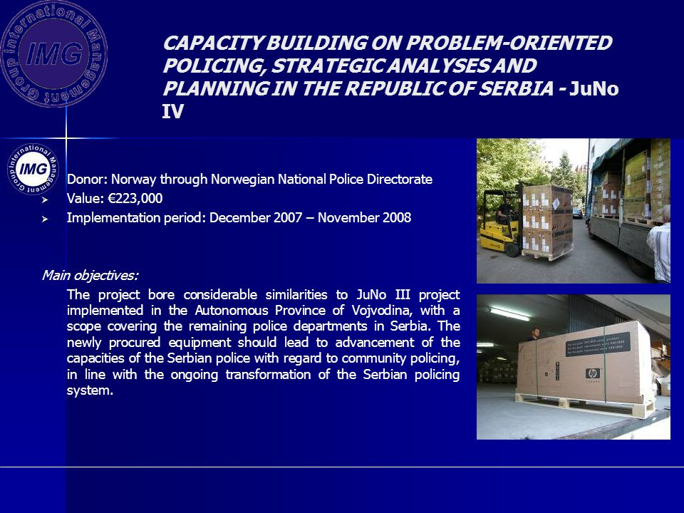 CAPACITY BUILDING ON PROBLEM-ORIENTED POLICING, STRATEGIC ANALYSES AND PLANNING IN THE REPUBLIC OF SERBIA - JuNo IV