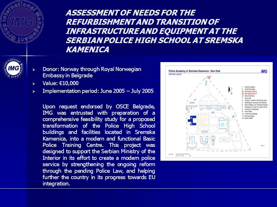 ASSESSMENT OF NEEDS FOR THE REFURBISHMENT AND TRANSITION OF INFRASTRUCTURE AND EQUIPMENT AT THE SERBIAN POLICE HIGH SCHOOL AT SREMSKA KAMENICA