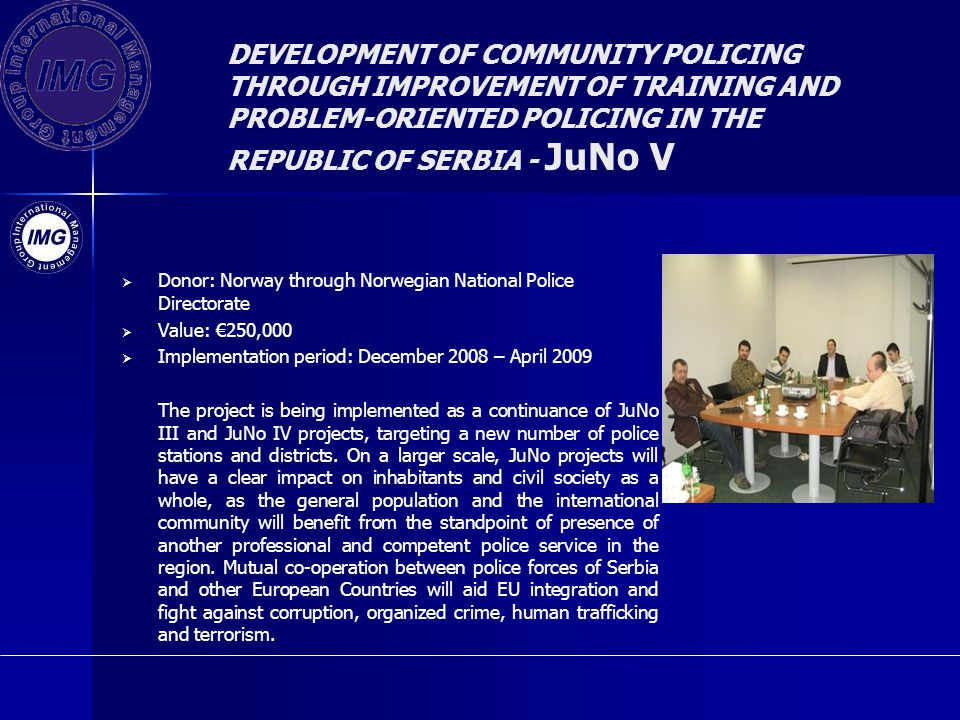 DEVELOPMENT OF COMMUNITY POLICING THROUGH IMPROVEMENT OF TRAINING AND PROBLEM-ORIENTED POLICING IN THE REPUBLIC OF SERBIA - JuNo V