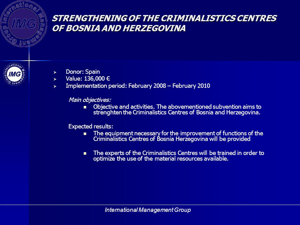 STRENGTHENING OF THE CRIMINALISTICS CENTRES OF BOSNIA AND HERZEGOVINA