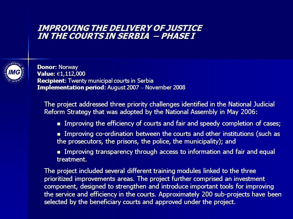 IMPROVING THE DELIVERY OF JUSTICE IN THE COURTS IN SERBIA – PHASE I