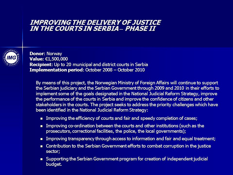 IMPROVING THE DELIVERY OF JUSTICE IN THE COURTS IN SERBIA – PHASE II