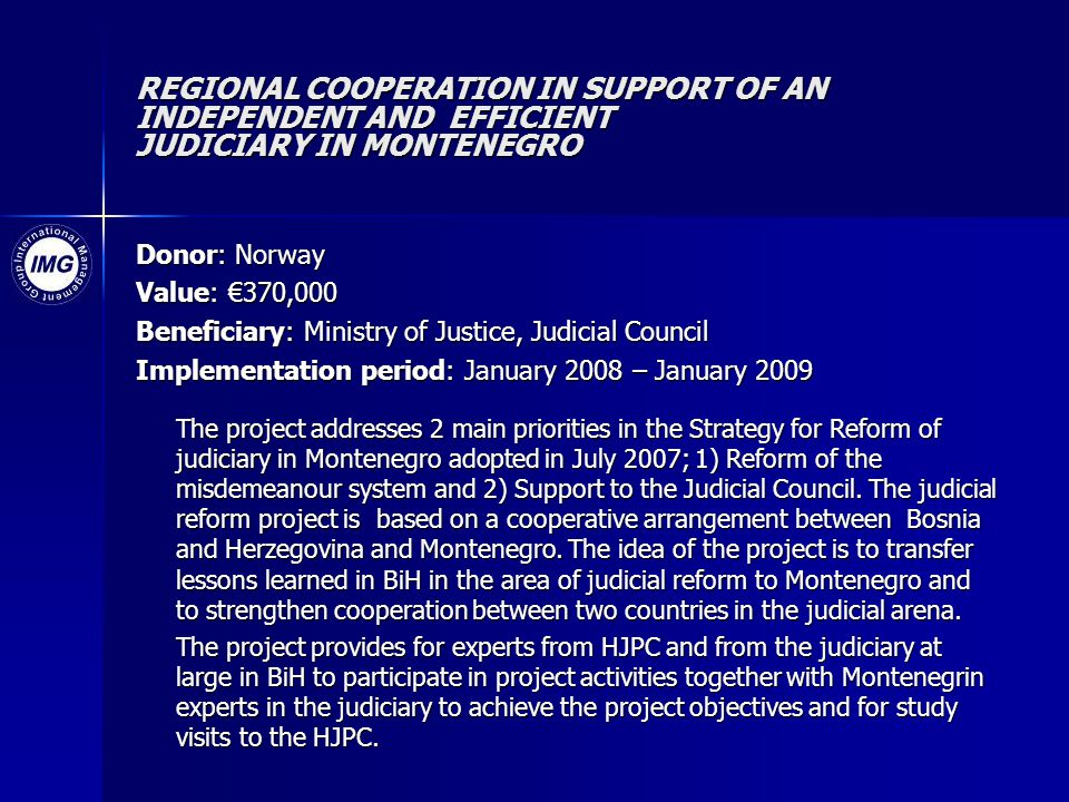 REGIONAL COOPERATION IN SUPPORT OF AN INDEPENDENT AND EFFICIENT JUDICIARY IN MONTENEGRO