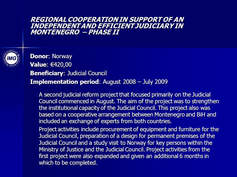 REGIONAL COOPERATION IN SUPPORT OF AN INDEPENDENT AND EFFICIENT JUDICIARY IN MONTENEGRO – PHASE II