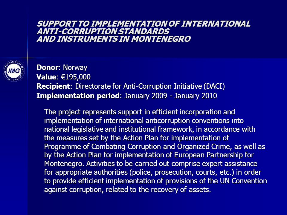 SUPPORT TO IMPLEMENTATION OF INTERNATIONAL ANTI-CORRUPTION STANDARDS AND INSTRUMENTS IN MONTENEGRO