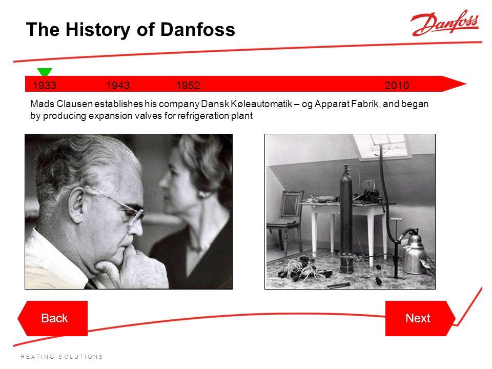 The History of Danfoss Back Back Next Next 1933 1943 1952 2010