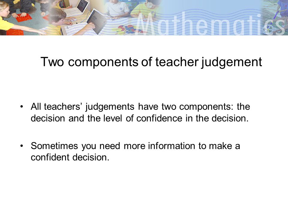 Two components of teacher judgement