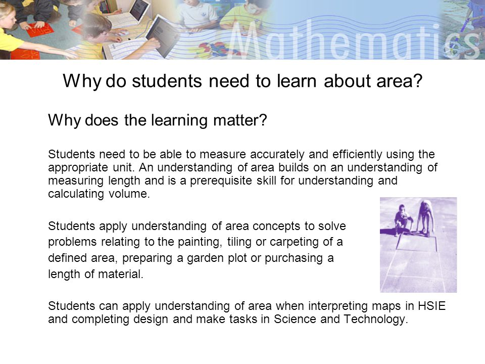 Why do students need to learn about area