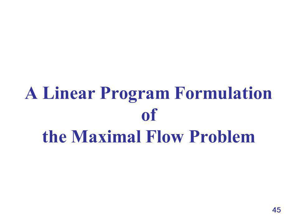 A Linear Program Formulation of the Maximal Flow Problem