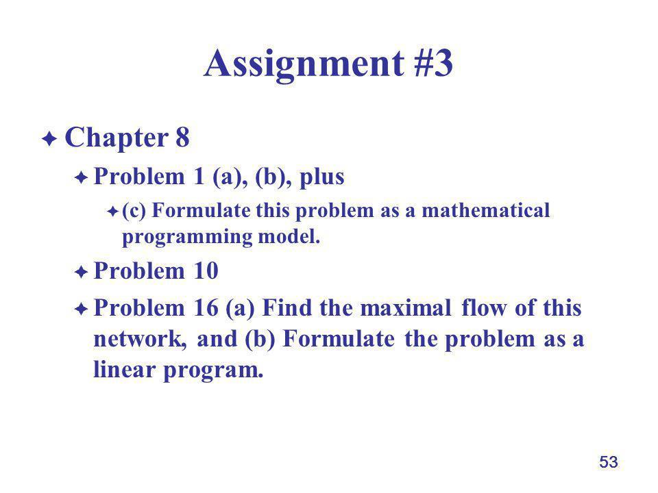 Assignment #3 Chapter 8 Problem 1 (a), (b), plus Problem 10