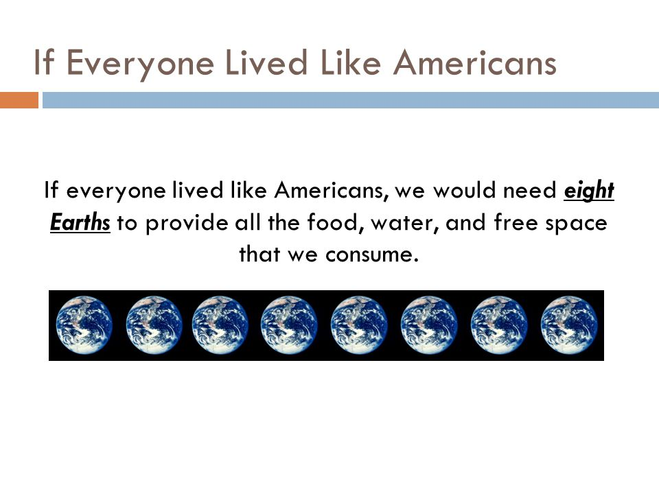 If Everyone Lived Like Americans
