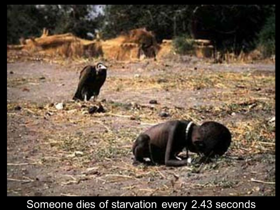 Someone dies of starvation every 2.43 seconds