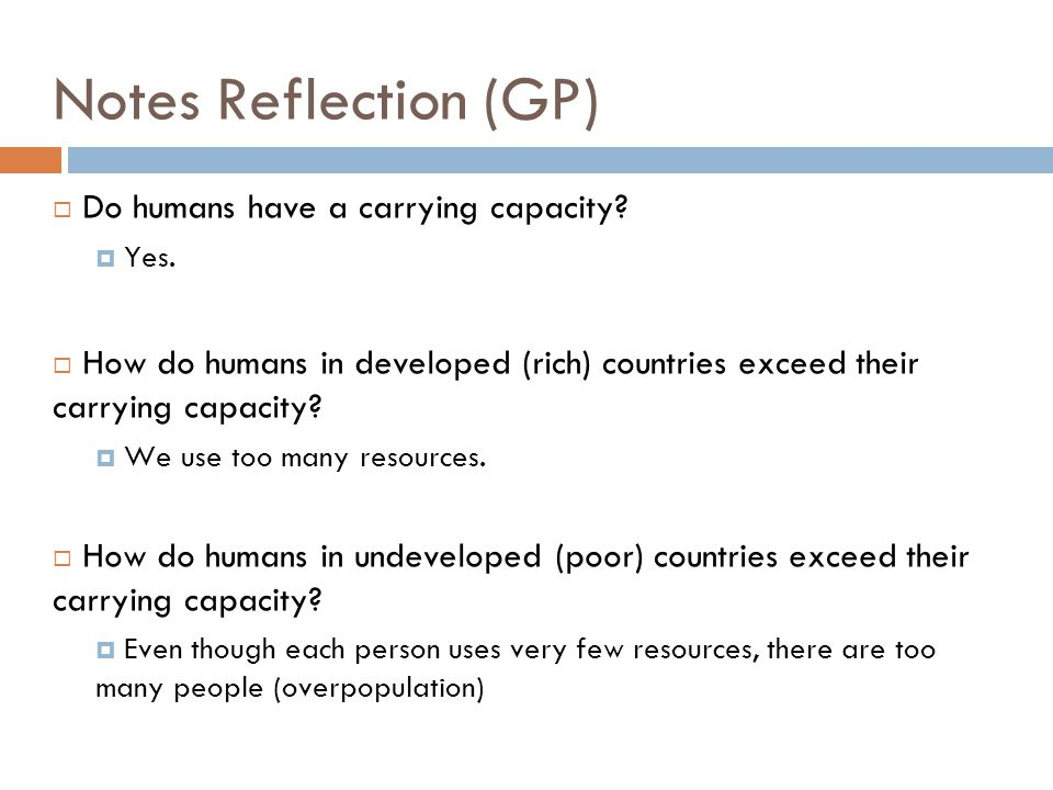 Notes Reflection (GP) Do humans have a carrying capacity