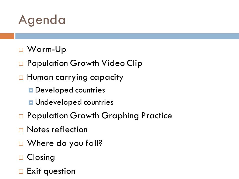 Agenda Warm-Up Population Growth Video Clip Human carrying capacity