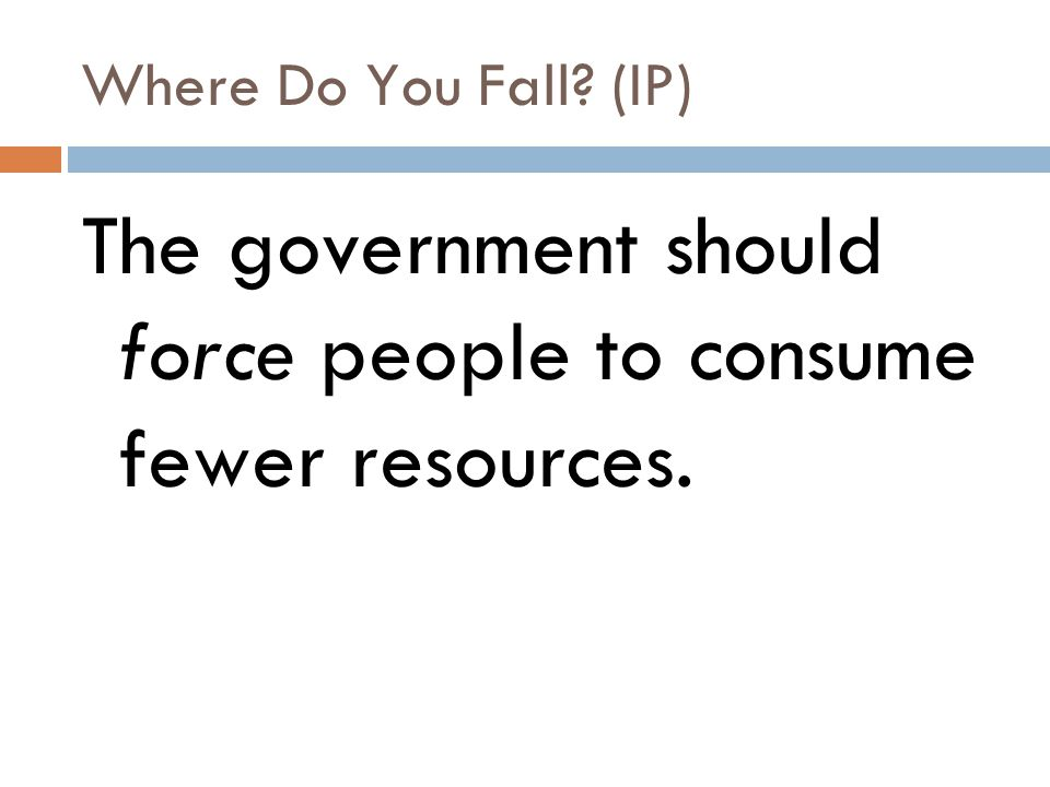 The government should force people to consume fewer resources.