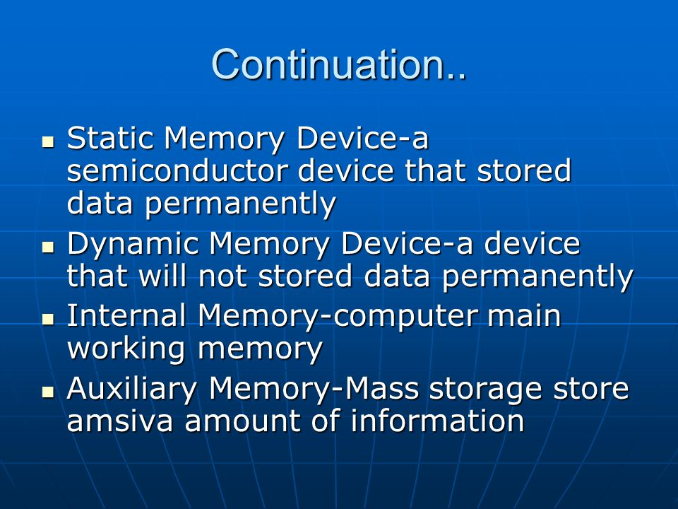 Continuation.. Static Memory Device-a semiconductor device that stored data permanently.