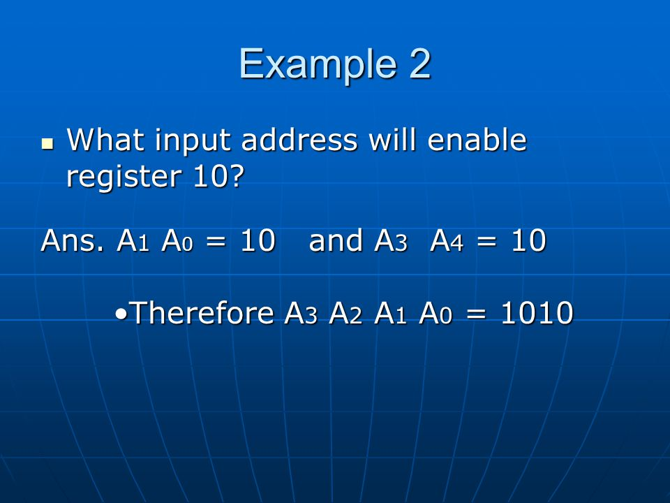 Example 2 What input address will enable register 10